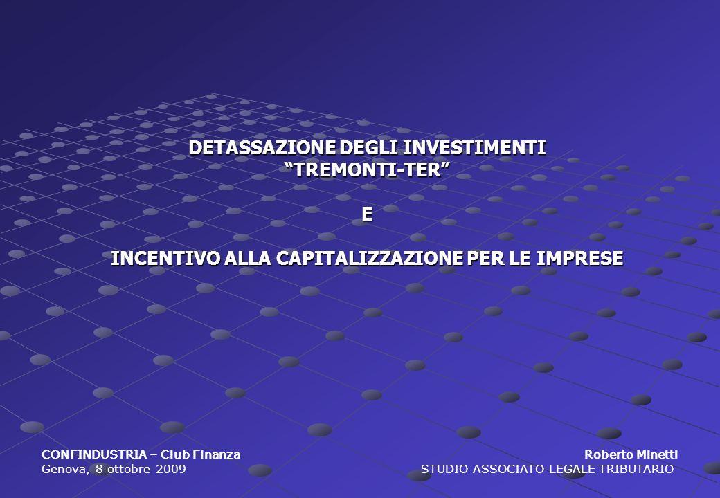 Nella Tremonti-bis era previsto che per investimento si intendeva la realizzazione di impianti nel territorio dello Stato.