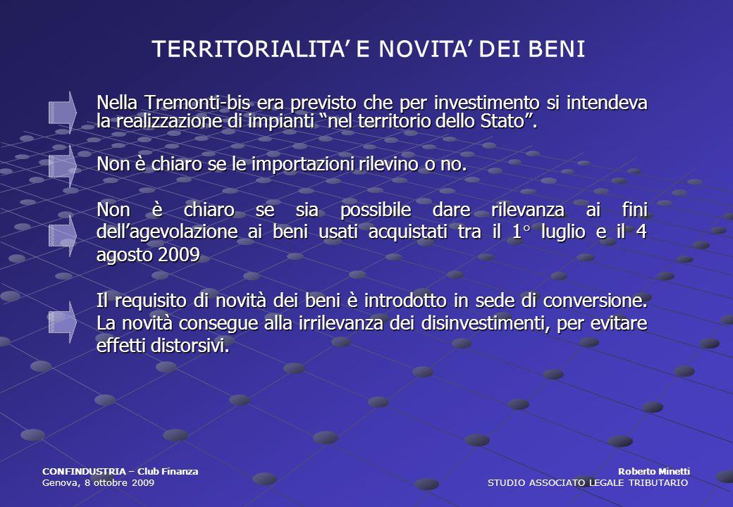 Nella Tremonti-bis era previsto che per investimento si intendeva la realizzazione di impianti nel territorio dello Stato. Non è chiaro se le importaz