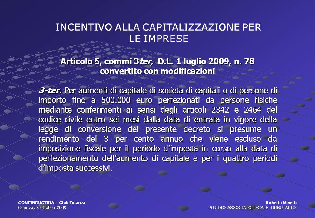 INCENTIVO ALLA CAPITALIZZAZIONE PER LE IMPRESE Articolo 5, commi 3ter, D.L. 1 luglio 2009, n. 78 convertito con modificazioni 3-ter. Per aumenti di ca