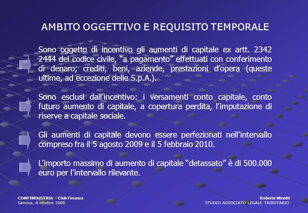 CONFINDUSTRIA – Club Finanza Roberto Minetti Genova, 8 ottobre 2009 STUDIO ASSOCIATO LEGALE TRIBUTARIO AMBITO OGGETTIVO E REQUISITO TEMPORALE Sono ogg