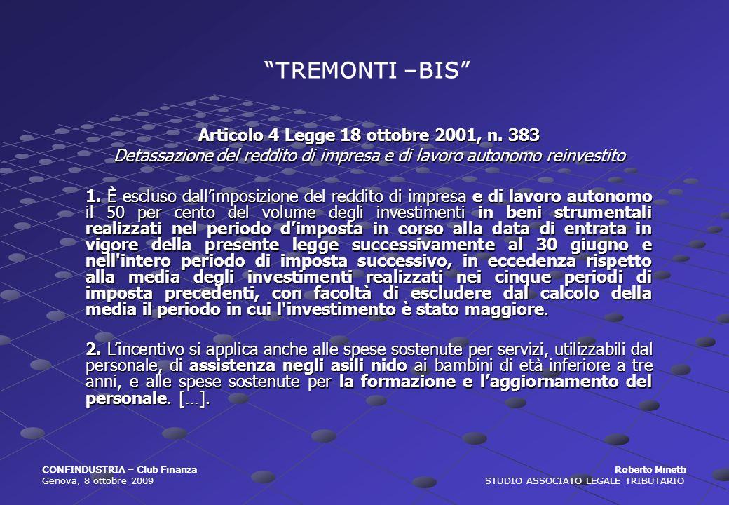 Articolo 4 Legge 18 ottobre 2001, n. 383 Detassazione del reddito di impresa e di lavoro autonomo reinvestito 1. È escluso dallimposizione del reddito