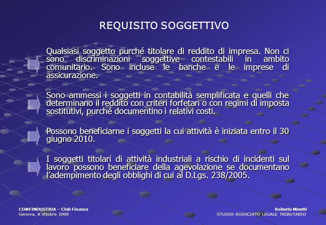 Lagevolazione riguarda gli investimenti effettuati a decorrere dal 1° luglio 2009 e fino al 30 giugno 2010 e può essere fruita solo in sede di versamento delle imposte a saldo per i periodi dimposta di effettuazione degli investimenti.