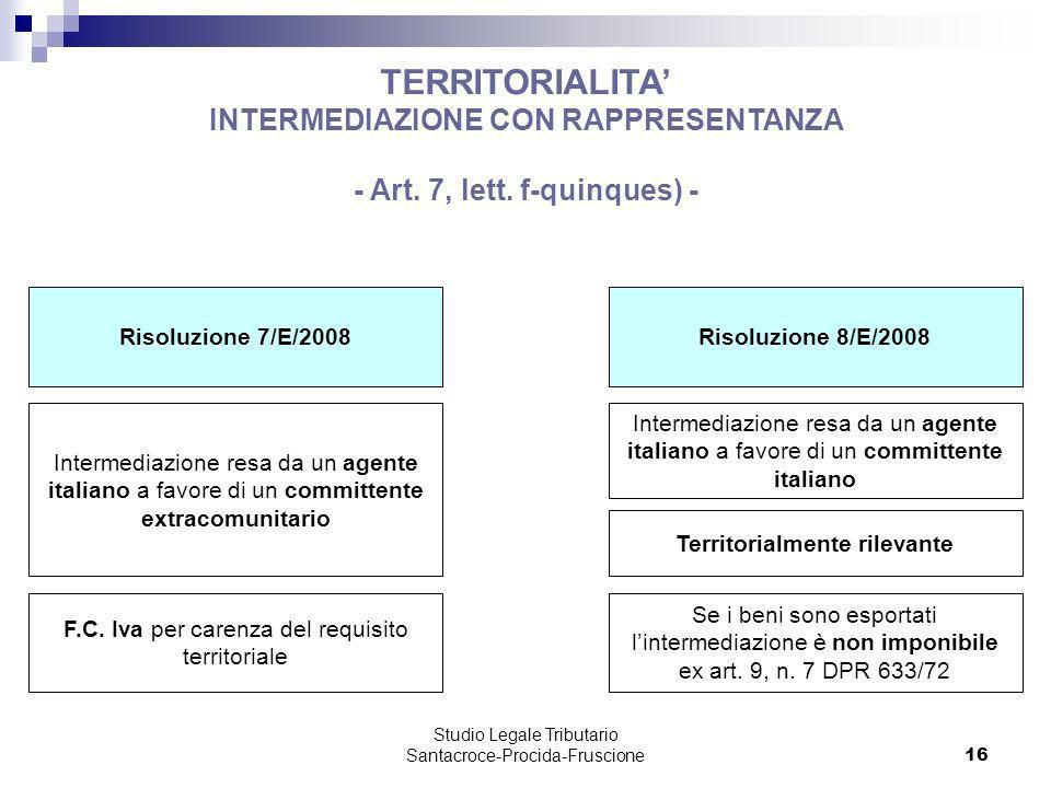 Studio Legale Tributario Santacroce-Procida-Fruscione 16 TERRITORIALITA INTERMEDIAZIONE CON RAPPRESENTANZA - Art. 7, lett. f-quinques) - Risoluzione 7