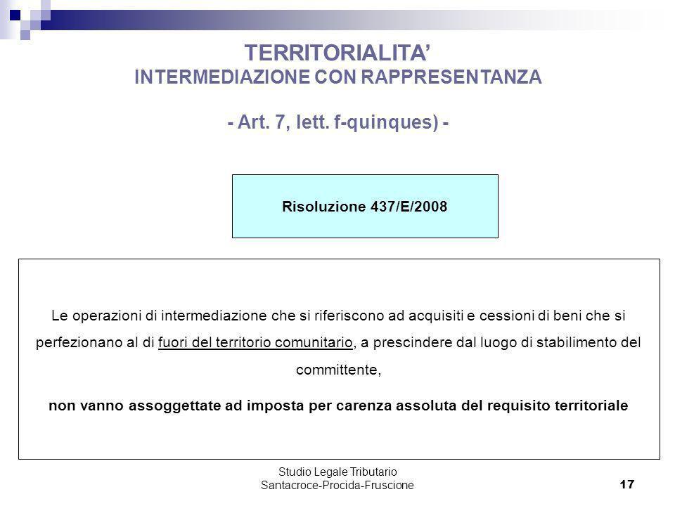 Studio Legale Tributario Santacroce-Procida-Fruscione 17 TERRITORIALITA INTERMEDIAZIONE CON RAPPRESENTANZA - Art. 7, lett. f-quinques) - Risoluzione 4