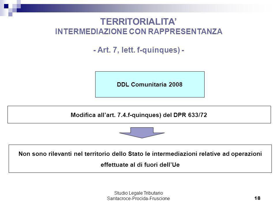 Studio Legale Tributario Santacroce-Procida-Fruscione 18 TERRITORIALITA INTERMEDIAZIONE CON RAPPRESENTANZA - Art. 7, lett. f-quinques) - DDL Comunitar