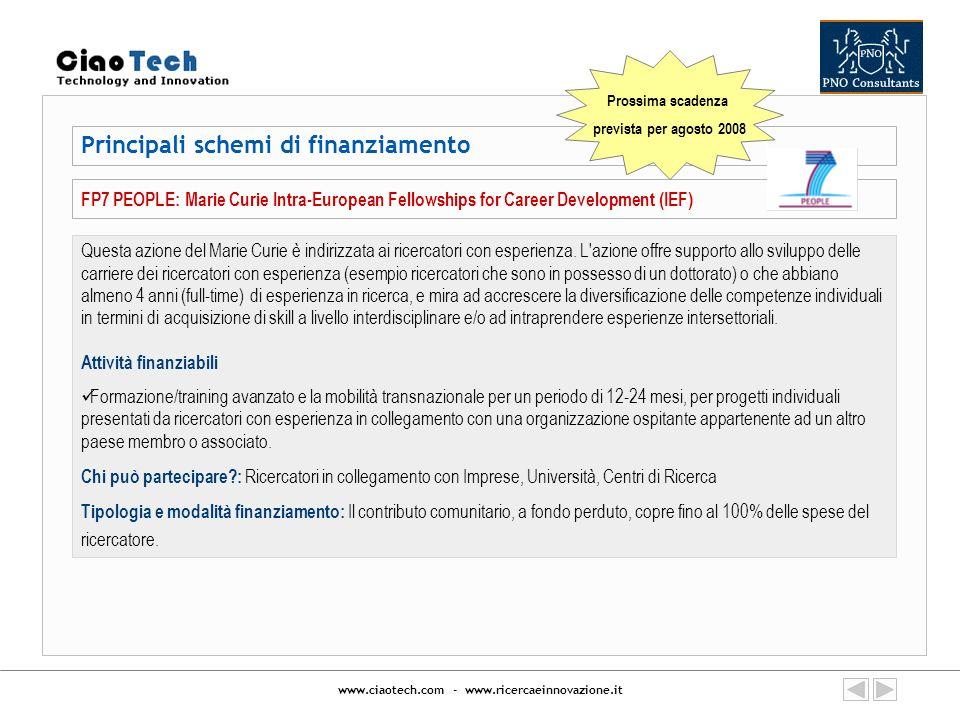 www.ciaotech.com - www.ricercaeinnovazione.it Principali schemi di finanziamento FP7 PEOPLE: Marie Curie Intra-European Fellowships for Career Develop