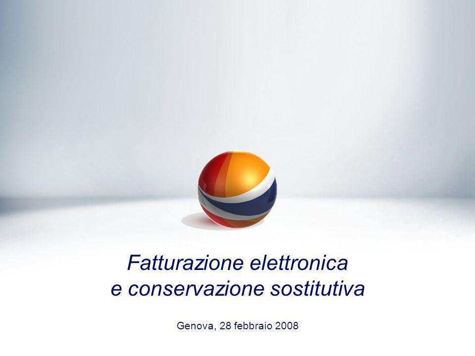 Fatturazione elettronica e conservazione sostitutiva Genova, 28 febbraio 2008