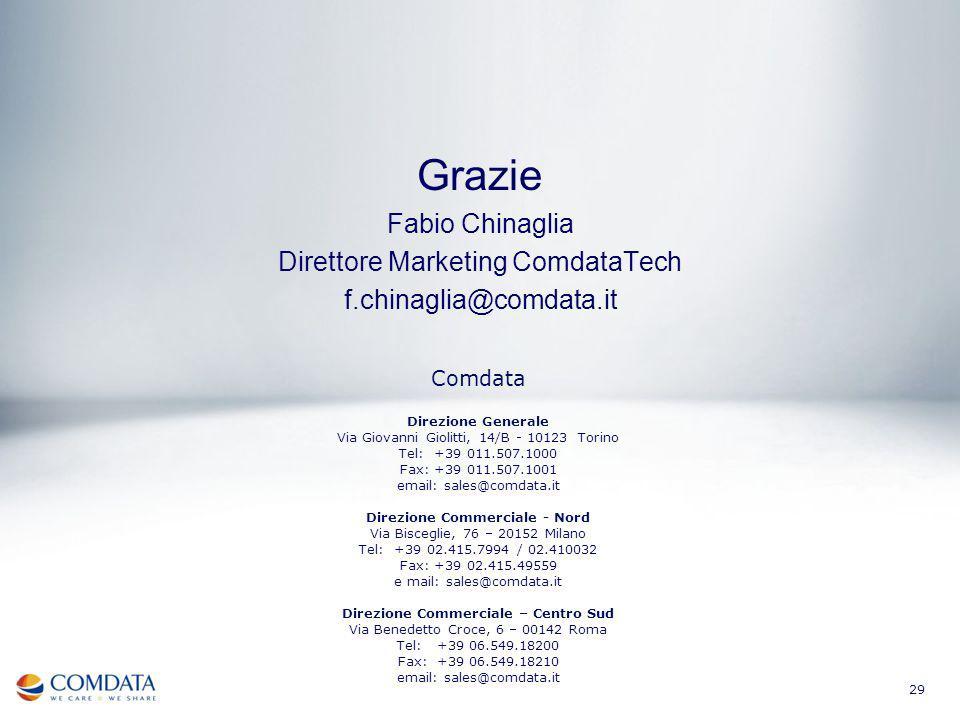 29 Grazie Fabio Chinaglia Direttore Marketing ComdataTech f.chinaglia@comdata.it Comdata Direzione Generale Via Giovanni Giolitti, 14/B - 10123 Torino