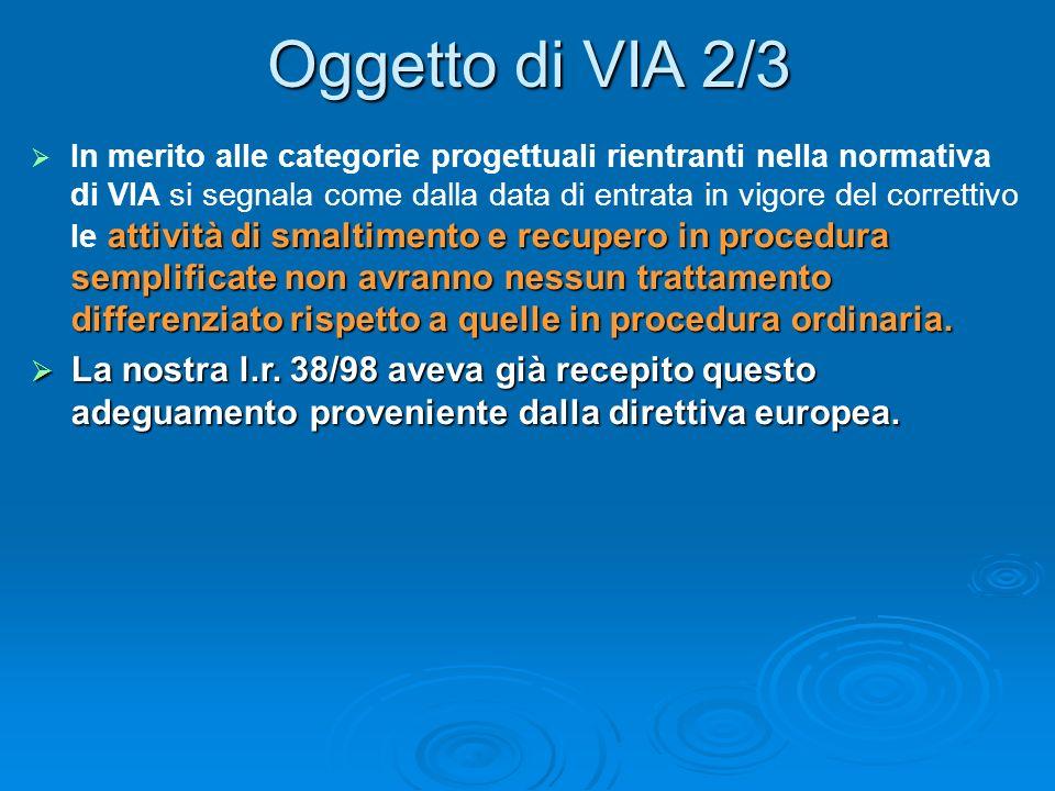 Oggetto di VIA 2/3 attività di smaltimento e recupero in procedura semplificate non avranno nessun trattamento differenziato rispetto a quelle in procedura ordinaria.