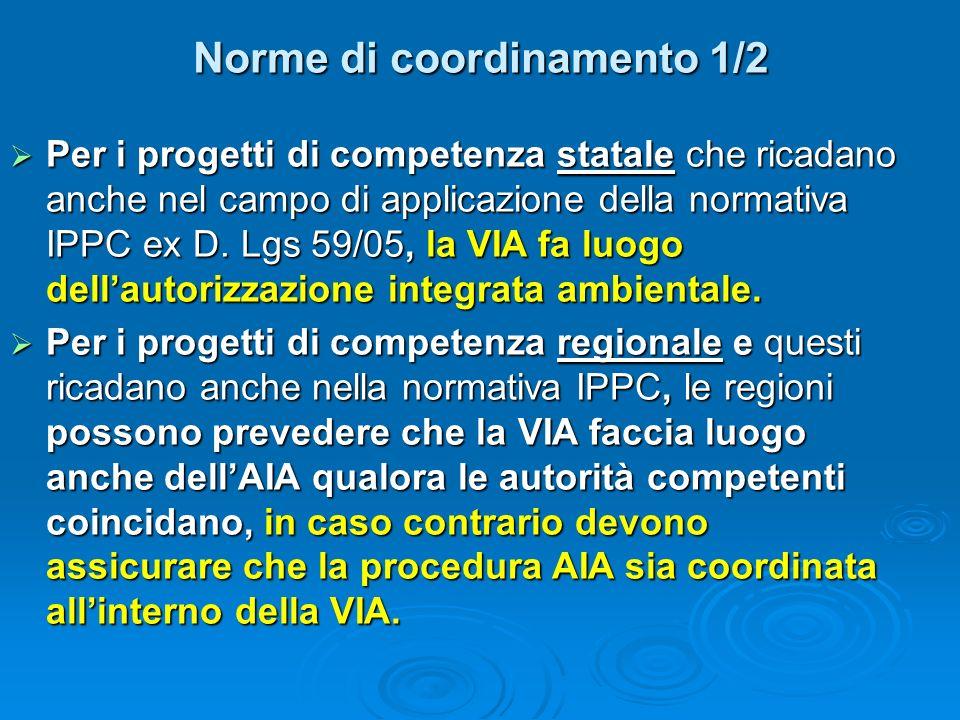 Norme di coordinamento 1/2 Per i progetti di competenza statale che ricadano anche nel campo di applicazione della normativa IPPC ex D.