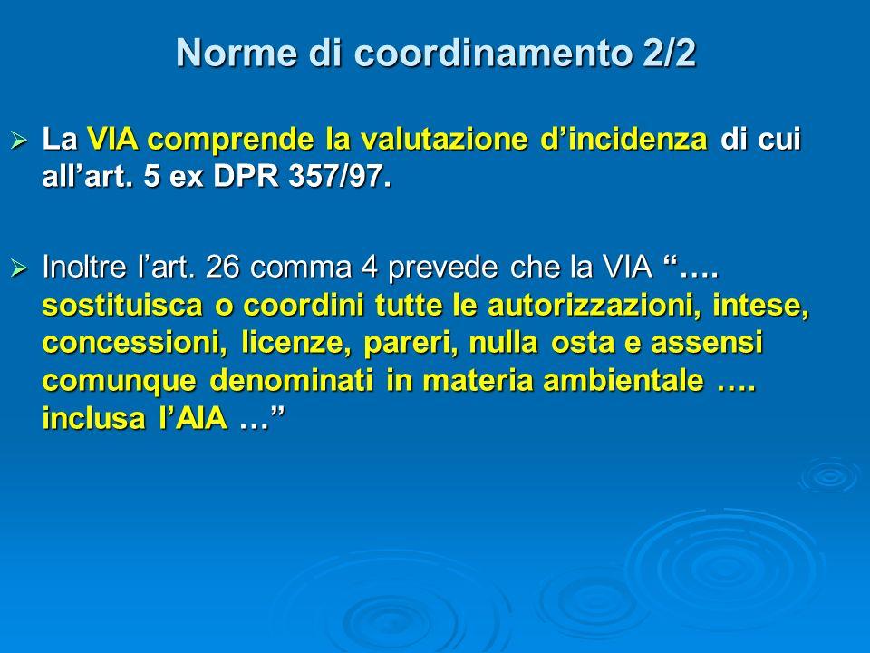 Norme di coordinamento 2/2 La VIA comprende la valutazione dincidenza di cui allart.