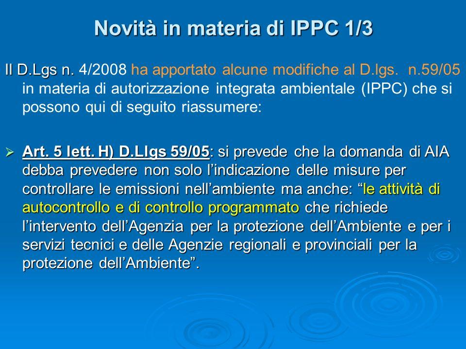 Novità in materia di IPPC 1/3 Il D.Lgs n. Il D.Lgs n.