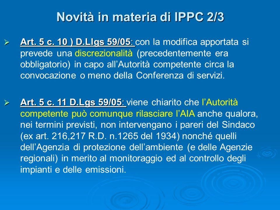 Novità in materia di IPPC 2/3 Art. 5 c. 10 ) D.Llgs 59/05: Art.