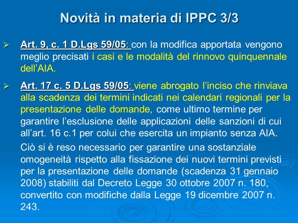 Novità in materia di IPPC 3/3 Art. 9, c. 1 D.Lgs 59/05: Art.