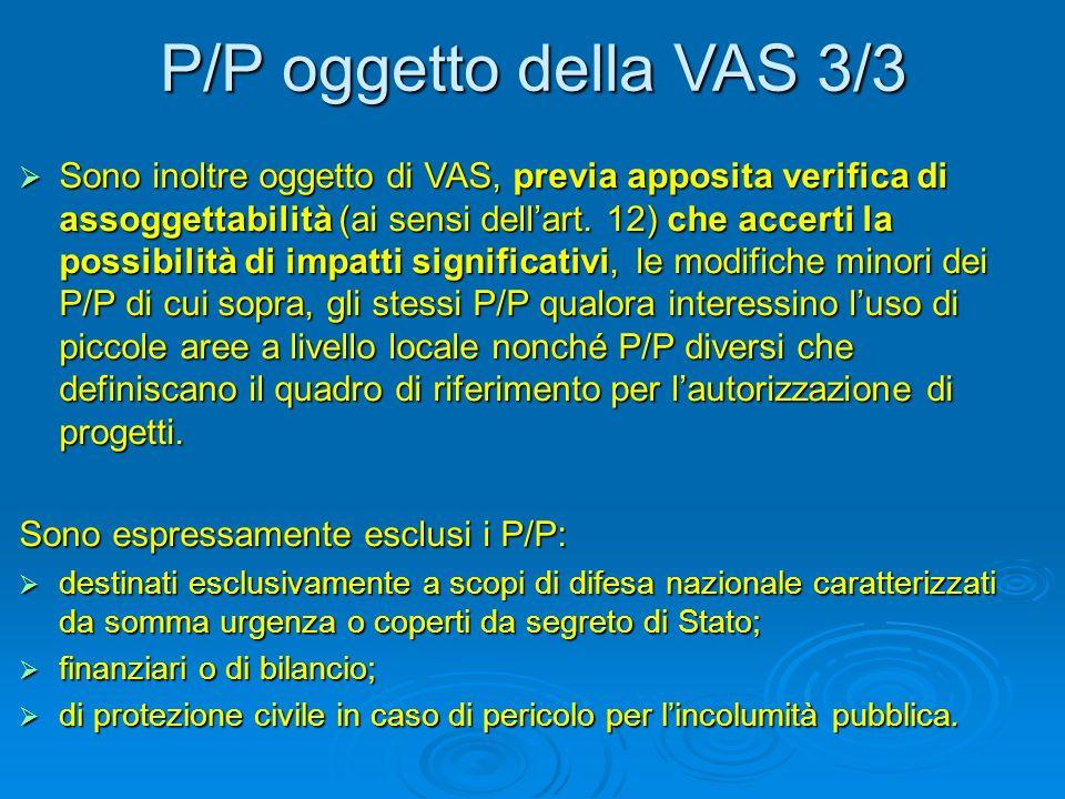 P/P oggetto della VAS 3/3 Sono inoltre oggetto di VAS, previa apposita verifica di assoggettabilità (ai sensi dellart.