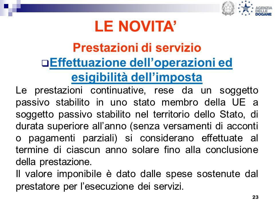 23 LE NOVITA Prestazioni di servizio Effettuazione delloperazioni ed esigibilità dellimposta Le prestazioni continuative, rese da un soggetto passivo
