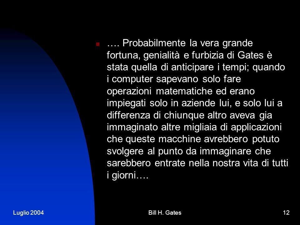 Luglio 2004Bill H. Gates12 ….