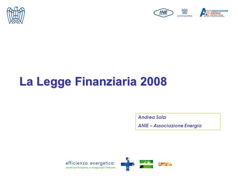 Milano, 00/00/00 La Legge Finanziaria 2008 Andrea Solzi ANIE – Associazione Energia