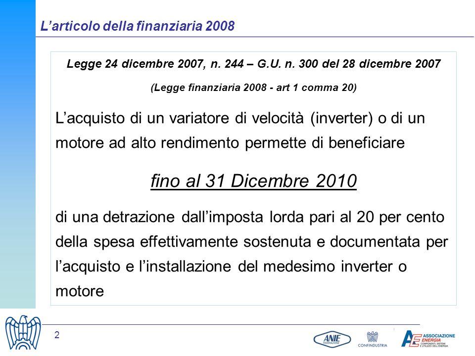 2 Legge 24 dicembre 2007, n. 244 – G.U. n. 300 del 28 dicembre 2007 (Legge finanziaria 2008 - art 1 comma 20) Lacquisto di un variatore di velocità (i