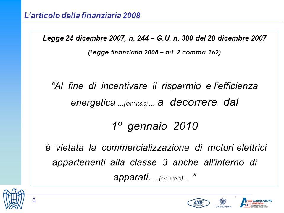 3 Legge 24 dicembre 2007, n. 244 – G.U. n. 300 del 28 dicembre 2007 (Legge finanziaria 2008 – art. 2 comma 162) Al fine di incentivare il risparmio e