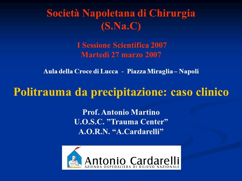 I Sessione Scientifica 2007 Martedì 27 marzo 2007 Aula della Croce di Lucca - Piazza Miraglia – Napoli Società Napoletana di Chirurgia (S.Na.C) Politr