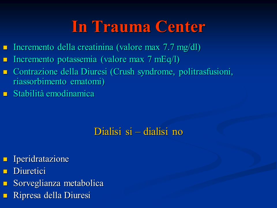 In Trauma Center Incremento della creatinina (valore max 7.7 mg/dl) Incremento della creatinina (valore max 7.7 mg/dl) Incremento potassemia (valore m