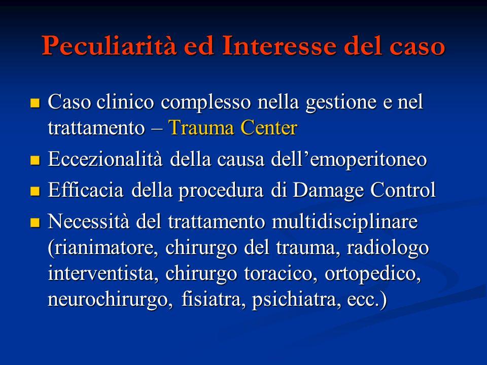 Peculiarità ed Interesse del caso Caso clinico complesso nella gestione e nel trattamento – Trauma Center Caso clinico complesso nella gestione e nel