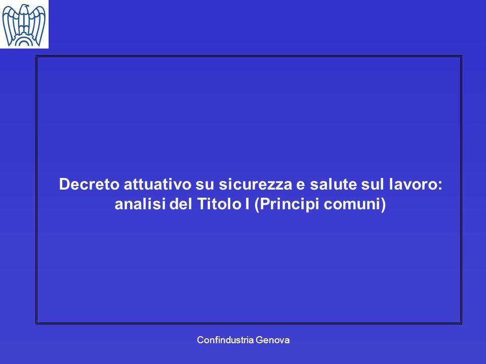 Confindustria Genova Decreto attuativo su sicurezza e salute sul lavoro: analisi del Titolo I (Principi comuni)