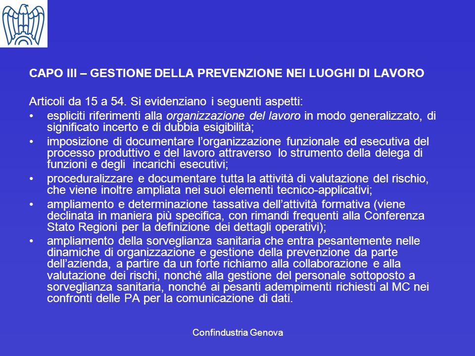 Confindustria Genova CAPO III – GESTIONE DELLA PREVENZIONE NEI LUOGHI DI LAVORO Articoli da 15 a 54. Si evidenziano i seguenti aspetti: espliciti rife