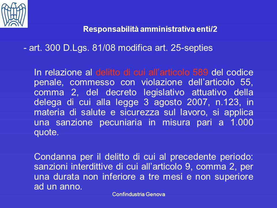 Confindustria Genova Responsabilità amministrativa enti/2 - art. 300 D.Lgs. 81/08 modifica art. 25-septies In relazione al delitto di cui allarticolo