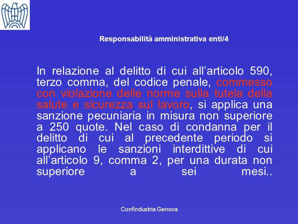 Confindustria Genova Responsabilità amministrativa enti/4 In relazione al delitto di cui allarticolo 590, terzo comma, del codice penale, commesso con