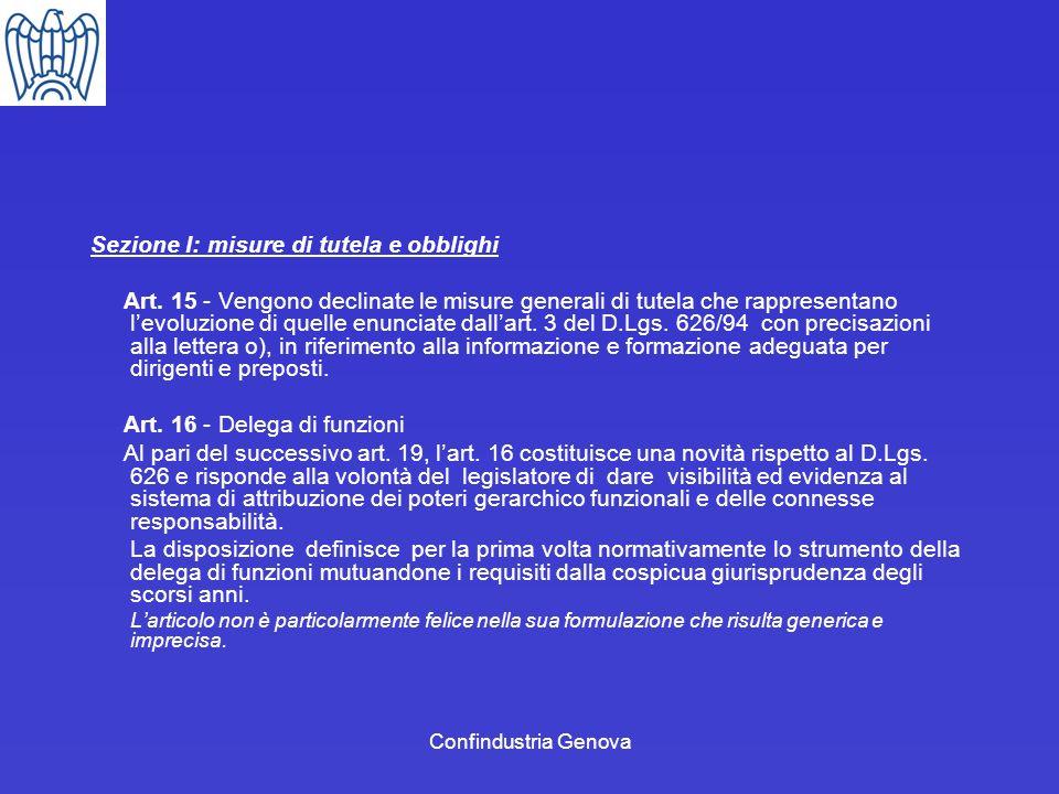 Confindustria Genova Sezione I: misure di tutela e obblighi Art. 15 - Vengono declinate le misure generali di tutela che rappresentano levoluzione di