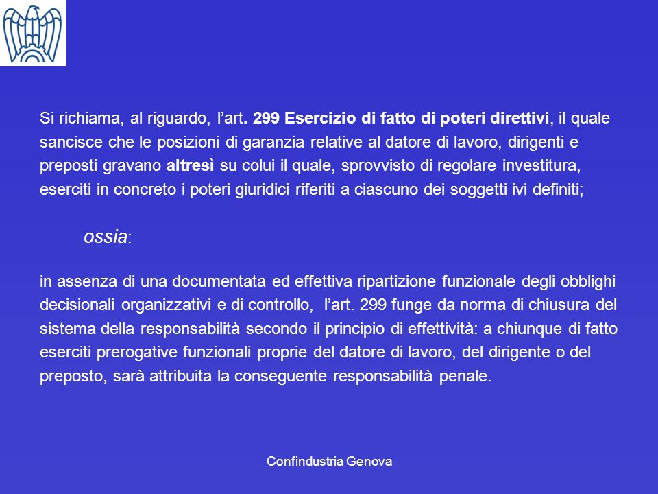 Confindustria Genova Si richiama, al riguardo, lart. 299 Esercizio di fatto di poteri direttivi, il quale sancisce che le posizioni di garanzia relati