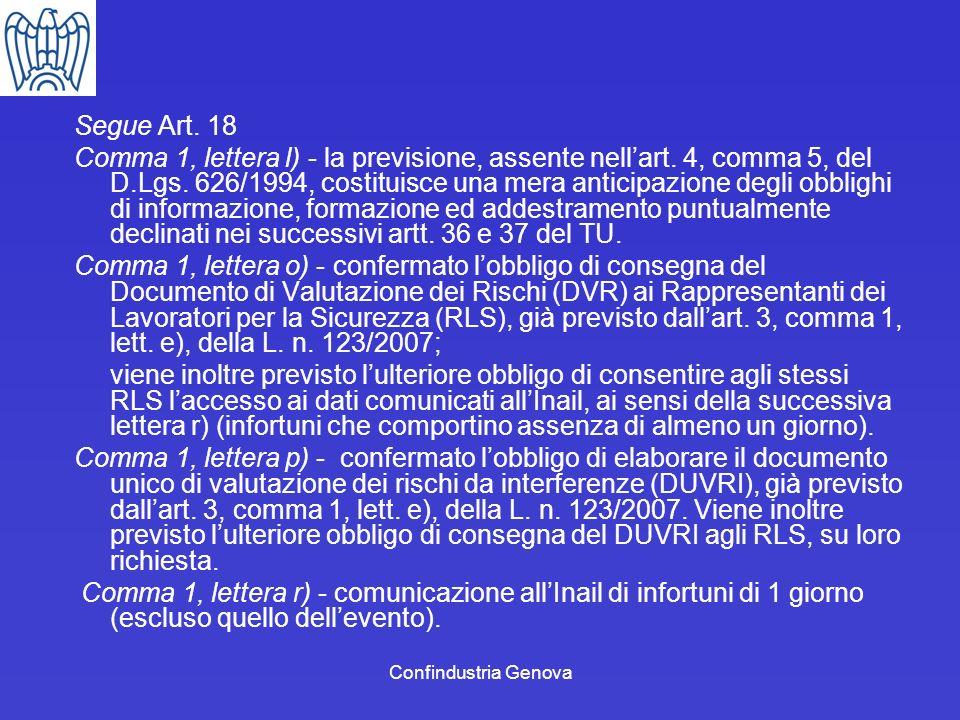 Confindustria Genova Segue Art. 18 Comma 1, lettera l) - la previsione, assente nellart. 4, comma 5, del D.Lgs. 626/1994, costituisce una mera anticip
