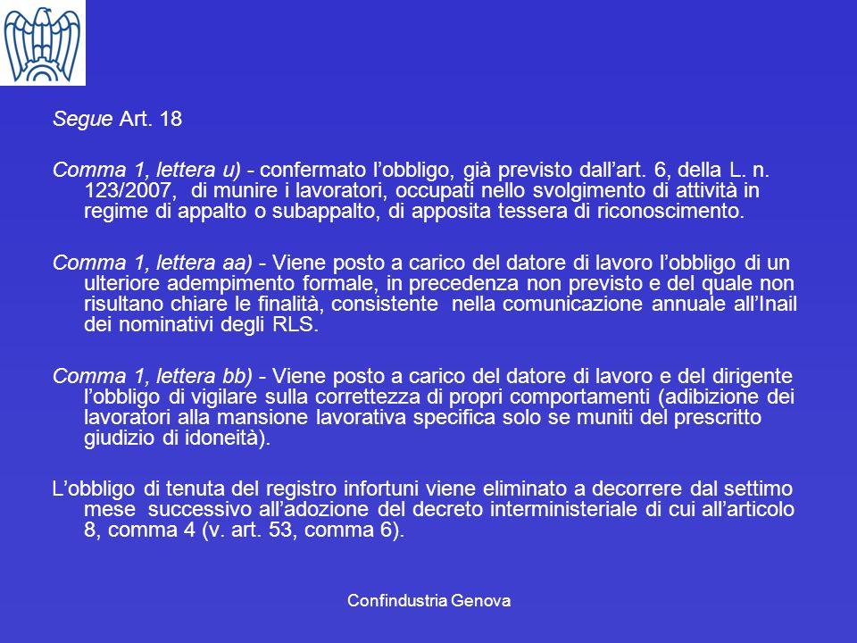 Confindustria Genova Segue Art. 18 Comma 1, lettera u) - confermato lobbligo, già previsto dallart. 6, della L. n. 123/2007, di munire i lavoratori, o