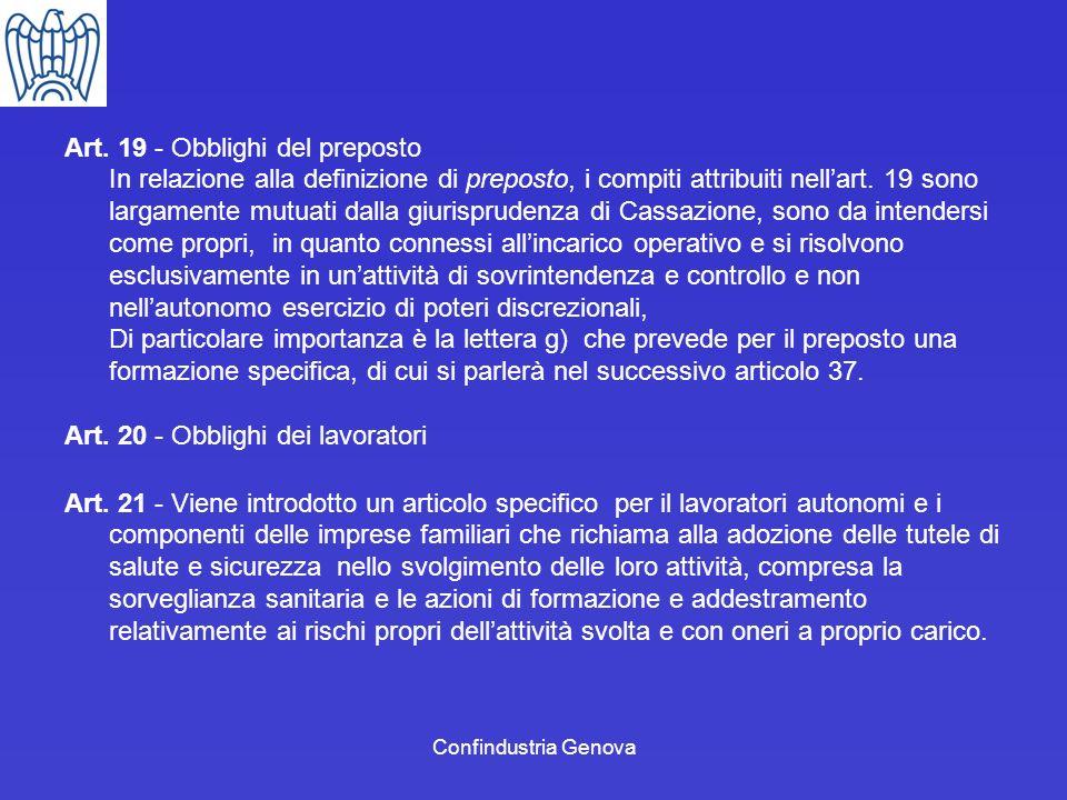 Confindustria Genova Art. 19 - Obblighi del preposto In relazione alla definizione di preposto, i compiti attribuiti nellart. 19 sono largamente mutua