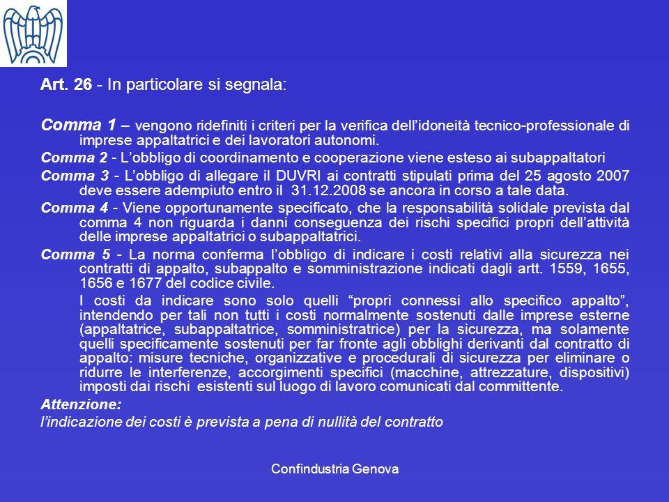 Confindustria Genova Art. 26 - In particolare si segnala: Comma 1 – vengono ridefiniti i criteri per la verifica dellidoneità tecnico-professionale di