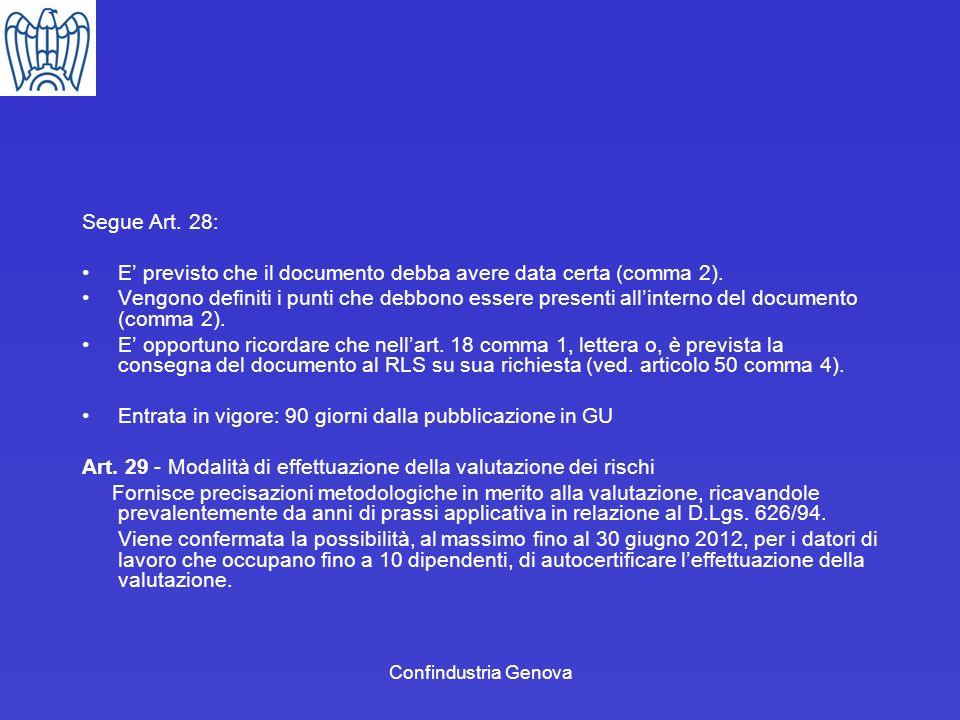 Confindustria Genova Segue Art. 28: E previsto che il documento debba avere data certa (comma 2). Vengono definiti i punti che debbono essere presenti