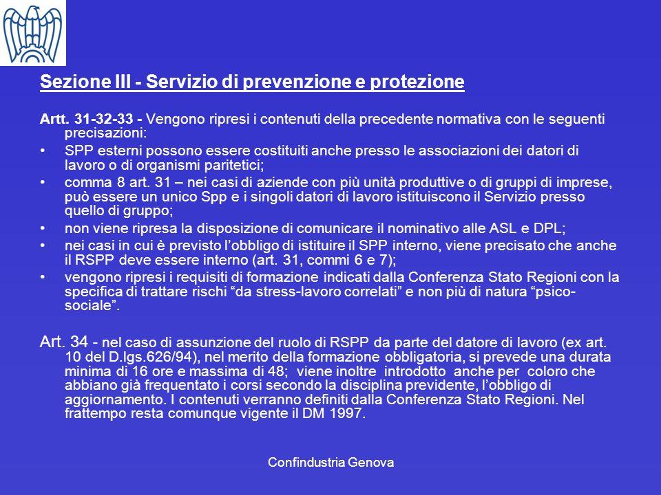 Confindustria Genova Sezione III - Servizio di prevenzione e protezione Artt. 31-32-33 - Vengono ripresi i contenuti della precedente normativa con le