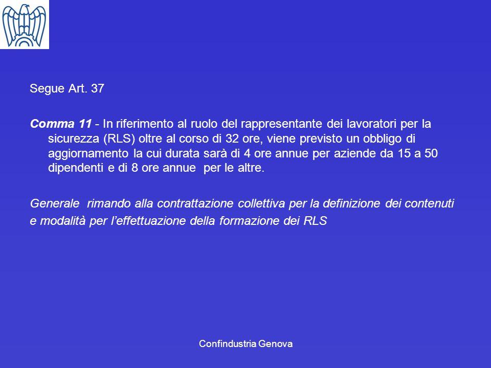 Confindustria Genova Segue Art. 37 Comma 11 - In riferimento al ruolo del rappresentante dei lavoratori per la sicurezza (RLS) oltre al corso di 32 or