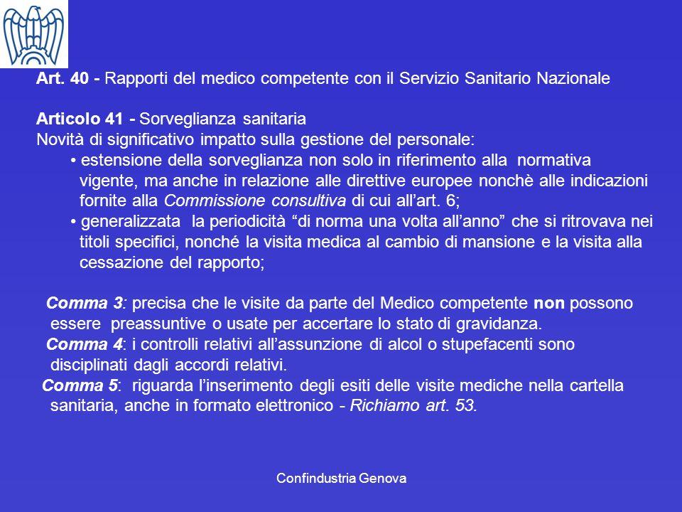 Confindustria Genova Art. 40 - Rapporti del medico competente con il Servizio Sanitario Nazionale Articolo 41 - Sorveglianza sanitaria Novità di signi