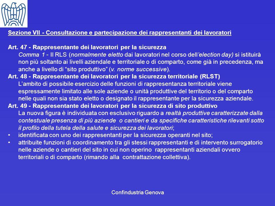 Confindustria Genova Sezione VII - Consultazione e partecipazione dei rappresentanti dei lavoratori Art. 47 - Rappresentante dei lavoratori per la sic