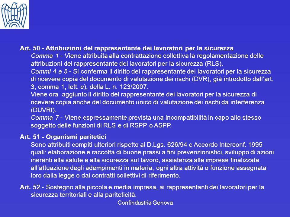 Confindustria Genova Art. 50 - Attribuzioni del rappresentante dei lavoratori per la sicurezza Comma 1 - Viene attribuita alla contrattazione colletti