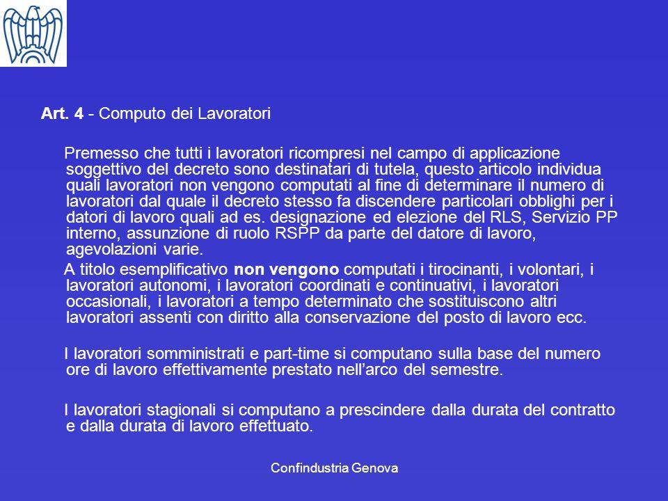 Confindustria Genova Art. 4 - Computo dei Lavoratori Premesso che tutti i lavoratori ricompresi nel campo di applicazione soggettivo del decreto sono