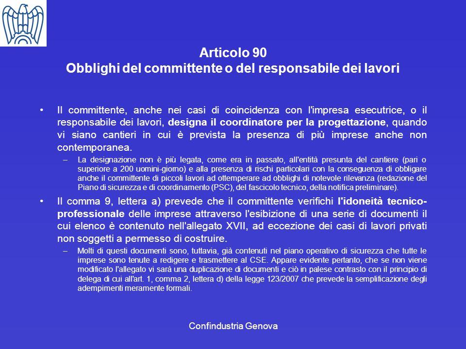 Confindustria Genova Articolo 90 Obblighi del committente o del responsabile dei lavori Il committente, anche nei casi di coincidenza con l'impresa es