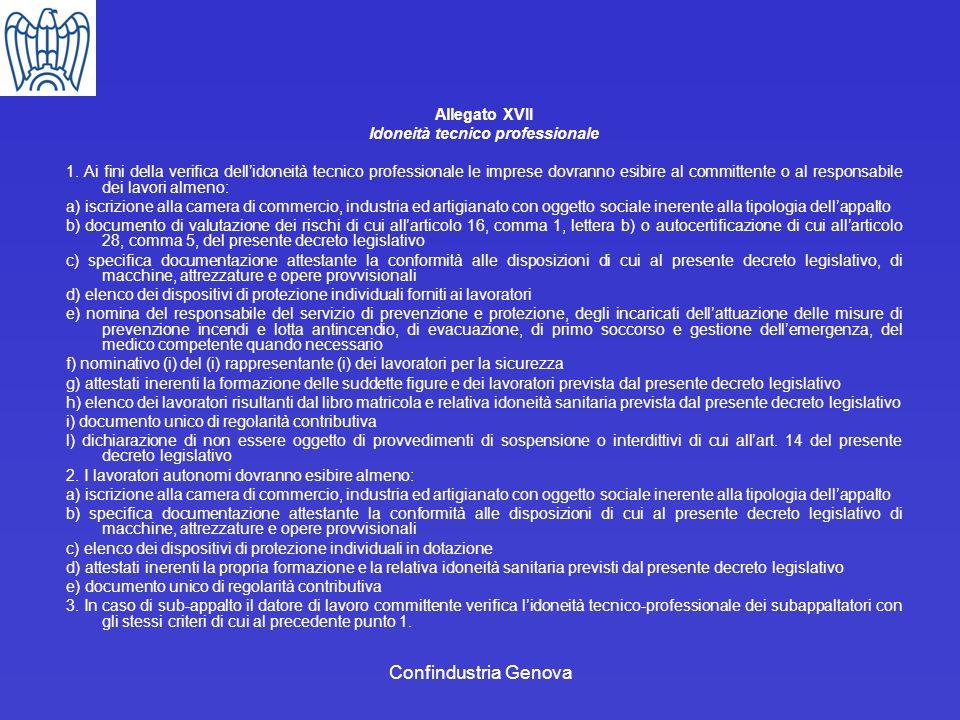 Confindustria Genova Allegato XVII Idoneità tecnico professionale 1. Ai fini della verifica dellidoneità tecnico professionale le imprese dovranno esi