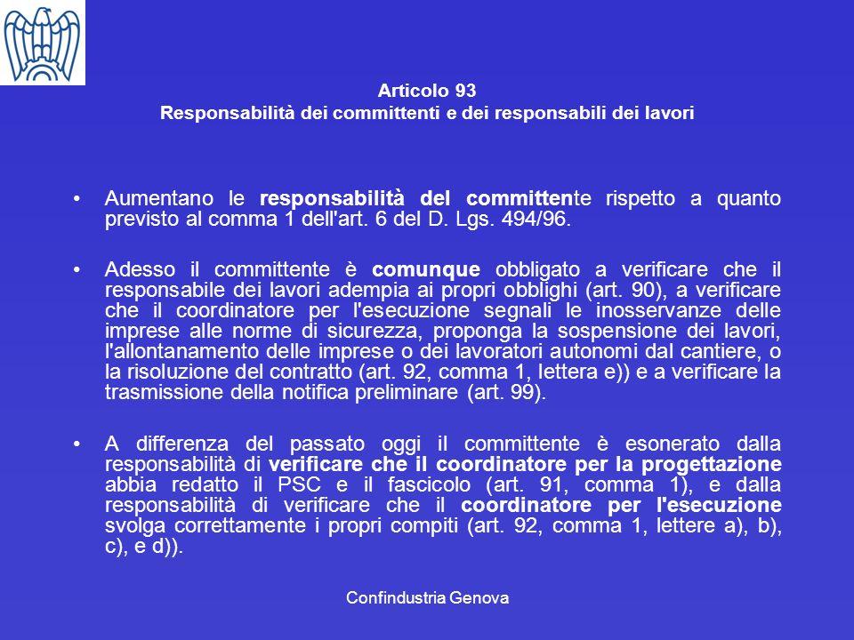 Confindustria Genova Articolo 93 Responsabilità dei committenti e dei responsabili dei lavori Aumentano le responsabilità del committente rispetto a q