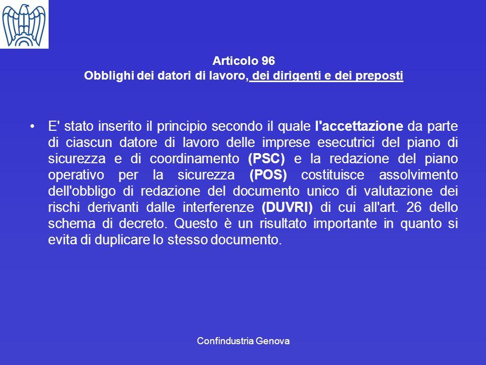 Confindustria Genova Articolo 96 Obblighi dei datori di lavoro, dei dirigenti e dei preposti E' stato inserito il principio secondo il quale l'accetta