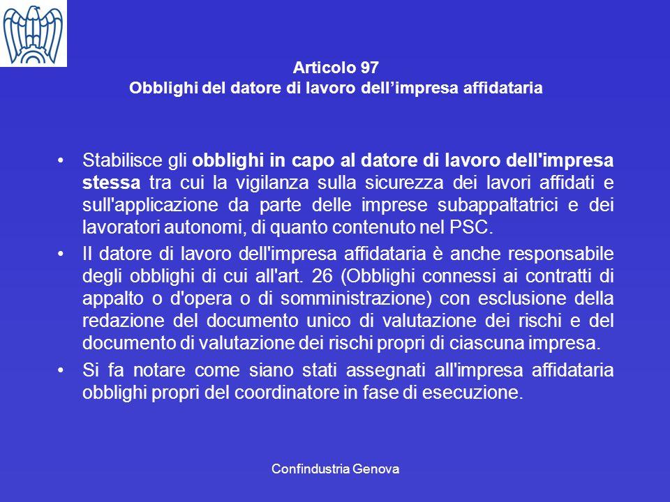 Confindustria Genova Articolo 97 Obblighi del datore di lavoro dellimpresa affidataria Stabilisce gli obblighi in capo al datore di lavoro dell'impres