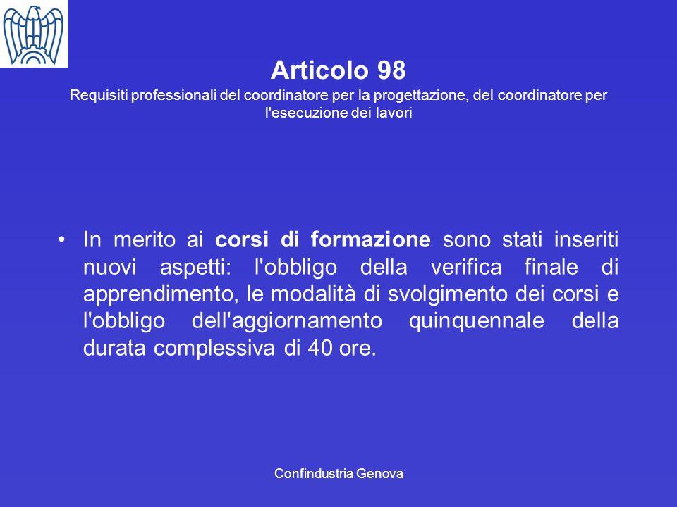 Confindustria Genova Articolo 98 Requisiti professionali del coordinatore per la progettazione, del coordinatore per l'esecuzione dei lavori In merito